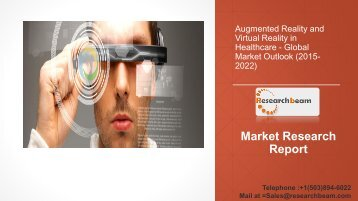 Augmented Reality and Virtual Reality in Healthcare - Global Market Outlook (2015-2022)
