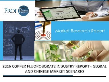 Copper Fluoroborate Industry, 2011-2021 Market Research