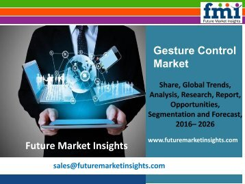 Gesture Control Market Revenue and Value Chain 2016-2026