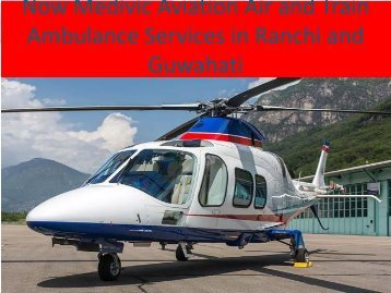 Now Available  Air and Train Ambulance Services in Ranchi and Guwahati