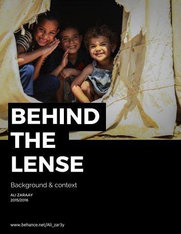 Behind the lense