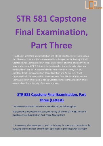 university of phoenix capstone final exams part 2 A excellent study environment that allow you to choose where you study, when you study, and even how you study if you like the idea of studying then tie with uop e help and get effortlessly all best solutions for str 581 capstone exam part 2, str 581 capstone examination part 2 answers and str 581 week 2 capstone final exam part 2.