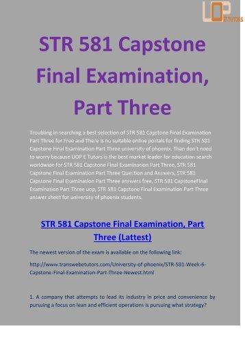STR 581 Answers - STR 581 Capstone Final Examination, Part Three - UOP E Tutors