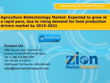 Agriculture Biotechnology Market:Expected to grow at a rapid pace, due to rising demand for food production drivers market by 2015-2021