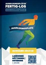 AUSBILDUNGSPLÄTZE - FERTIG - LOS   Landkreis Göttingen/Osterode  2. Auflage   Ausgabe 2017/18