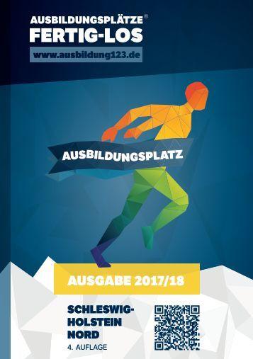 AUSBILDUNGSPLÄTZE - FERTIG - LOS | Schleswig-Holstein Nord | 4. Auflage | Ausgabe 2017/18