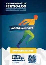 AUSBILDUNGSPLÄTZE - FERTIG - LOS   Stadt & Landkreis Osnabrück   2. Auflage   Ausgabe 2017/18