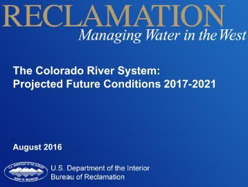 The Colorado River System Projected Future Conditions 2017-2021