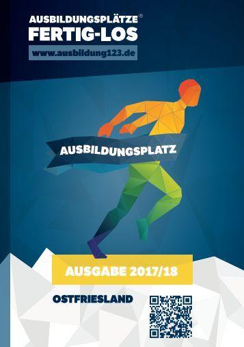 AUSBILDUNGSPLÄTZE - FERTIG - LOS | Ostfriesland | Ausgabe 2017/18