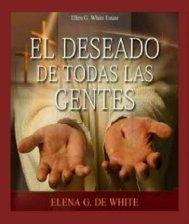 El Deseado de Todas las Gentes por Elena White [Nueva Edicion]