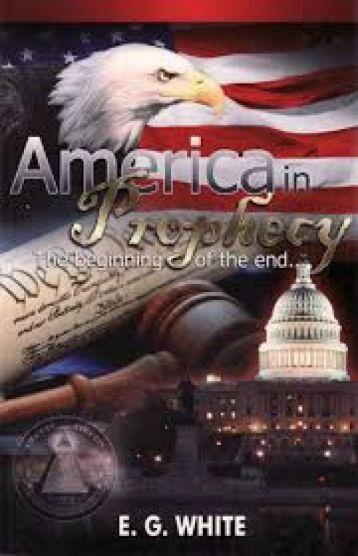 America in Prophecy by Ellen White [Modern Version]