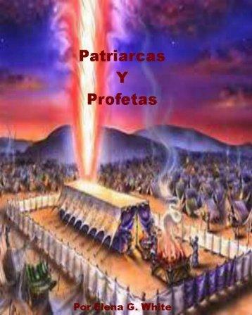 Patriarcas y Profetas  escrito por Elena Gould Harmon White