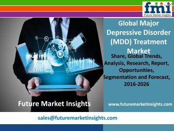 Major Depressive Disorder (MDD) Treatment Market Value Share, Supply Demand 2016-2026