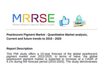 Pearlescent Pigment Market : Quantitative Market analysis, Current and future trends to 2015 - 2025