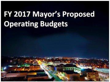 FY 2017 Mayor's Proposed Opera4ng Budgets