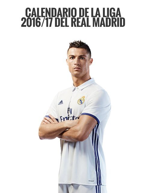 Calendario Real Madrid Liga.Calendario Real Madrid 16 17