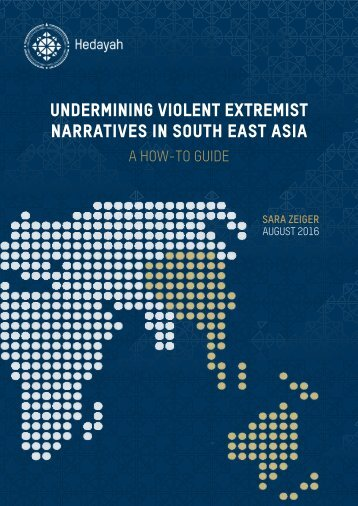 UNDERMINING VIOLENT EXTREMIST NARRATIVES IN SOUTH EAST ASIA