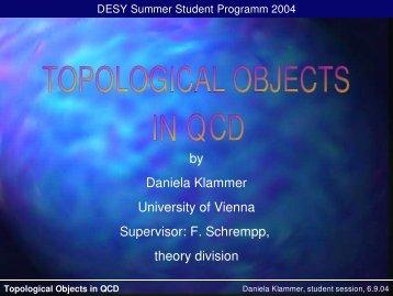 by Daniela Klammer University of Vienna Supervisor: F ... - Desy