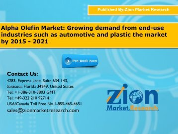 Alpha Olefin Market:Growing demand from end-use industries such as automotive and plastic the market by 2015 - 2021