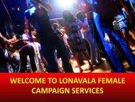 lonavala Female campaign Services