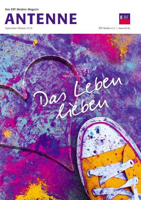 ERF ANTENNE 0910|2016 Das Leben lieben