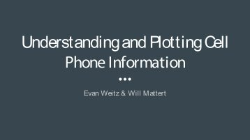 Understanding and Plotting Cell Phone Information