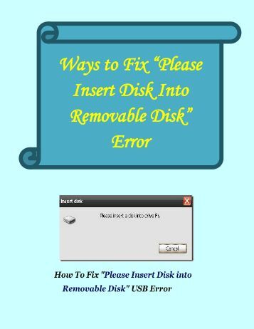 "Ways to Fix ""Please insert disk into removable disk"" Error"