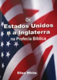 Os Estados Unidos e a Inglaterra na Profecia Biblica por Ellen White [Novo Edicao]