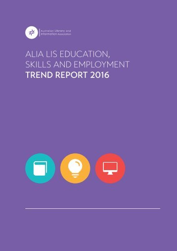 ALIA LIS EDUCATION SKILLS AND EMPLOYMENT TREND REPORT 2016