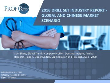 2016 DRILL SET INDUSTRY REPORT - GLOBAL AND CHINESE MARKET SCENARIO