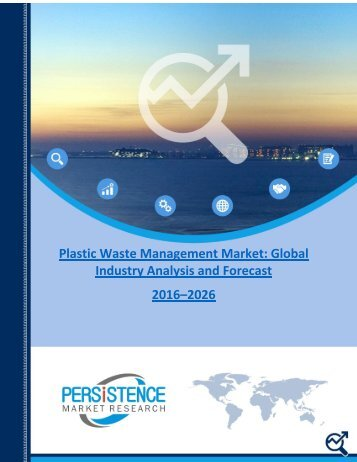 Plastic Waste Management Market Global Industry Analysis and Forecast 2016 - 2026