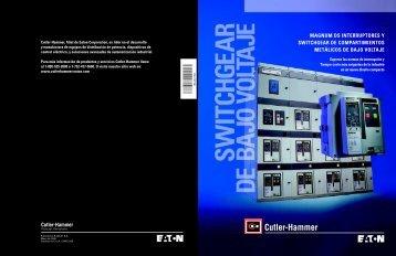 MAGNUM DS INTERRUPTORES Y SWITCHGEAR DE COMPARTIMIENTOS METÁLICOS DE BAJO VOLTAJE. Cutler-Hammer Pittsburgh, Pennsylvania