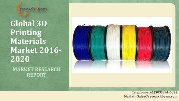Global 3D Printing Materials Market 2016-2020