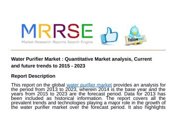 Water Purifier Market : Quantitative Market analysis, Current and future trends to 2015 - 2023