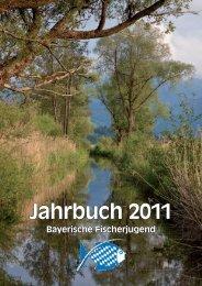 Jahrbuch 2011.indd - Bayerische Fischerjugend