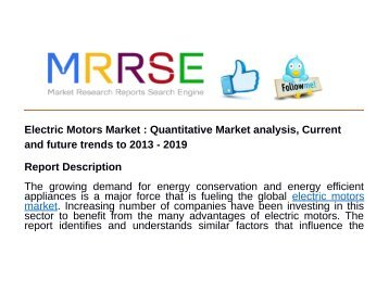 Electric Motors Market : Quantitative Market analysis, Current and future trends to 2013 - 2019