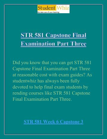Studentwhiz: STR 581 Capstone Final Exam Part Three/3 | STR 581 Capstone Part 3 Question and Answers
