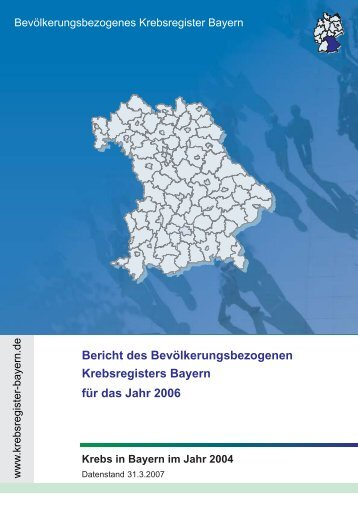 Jahresbericht 2006 - Bevölkerungsbezogenes Krebsregister Bayern