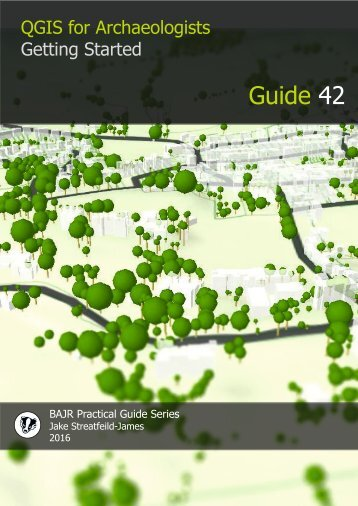 QGIS for Archaeologists – A Basic Guide Contents