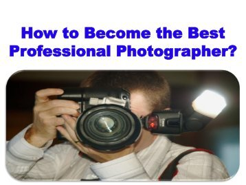How to Become the Best Professional Photographer