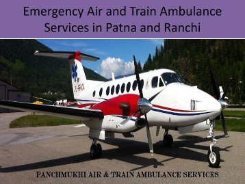 MEDIVIC AVIATION BEST MEDICAL AIR AND TRAIN AMBULANCE in Ranchi and Patna