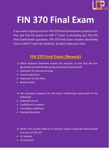 FIN 370 - FIN 370 Final Exam Questions & Answers at UOP E Tutors