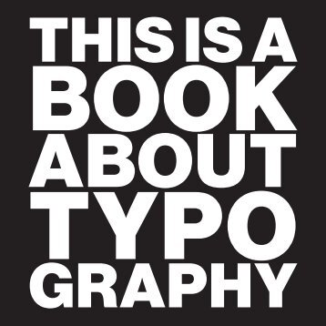 This Is A Book About Typography