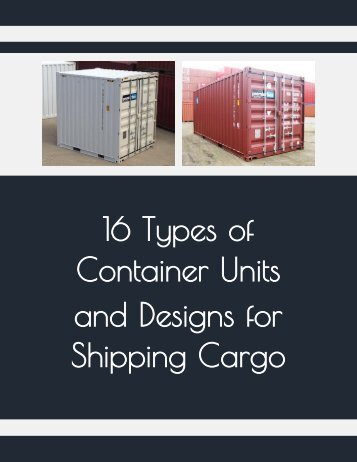 16 Types of Container Units and Designs for Shipping Cargo