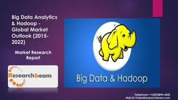 Big Data Analytics & Hadoop - Global Market Outlook (2015-2022)