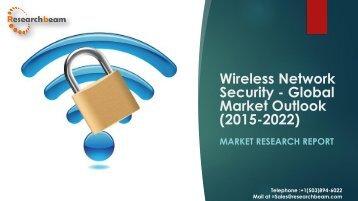 Wireless Network Security - Global Market Outlook (2015-2022)