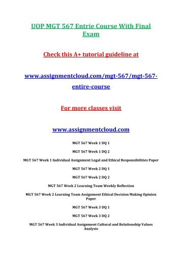 mgt 567 final exam Uoptutorial provides mgt 567 final exam guides we offer mgt 567 final exam answers, mgt 567 week 1,2,3,4,5,individual and team assignments.