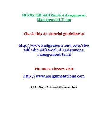 DEVRY SBE 440 Week 4 Assignment Management Team