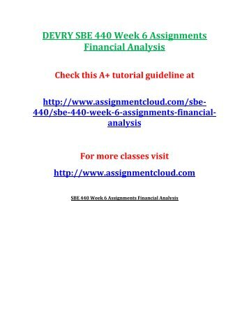 DEVRY SBE 440 Week 6 Assignments Financial Analysis