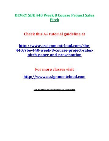 DEVRY SBE 440 Week 8 Course Project Sales Pitch